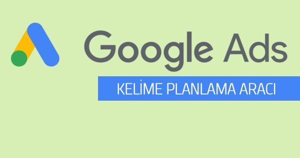 Google Kelime Planlama Aracı